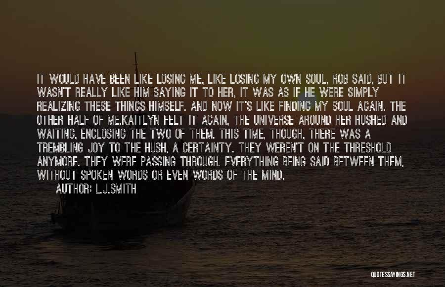 Him Being My Everything Quotes By L.J.Smith