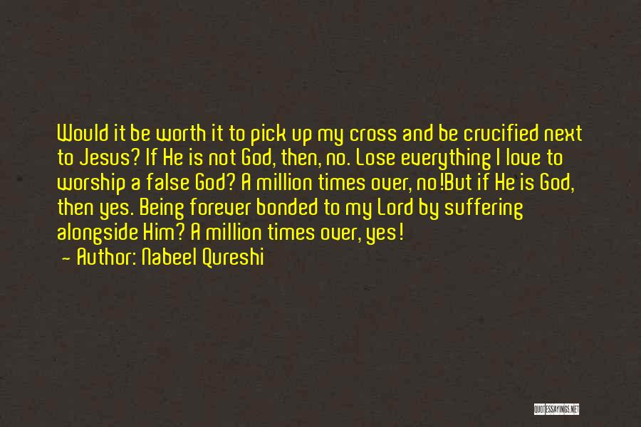 Him Being My Everything Quotes By Nabeel Qureshi