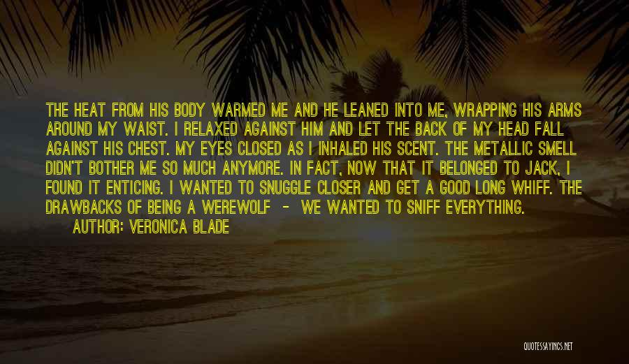 Him Being My Everything Quotes By Veronica Blade
