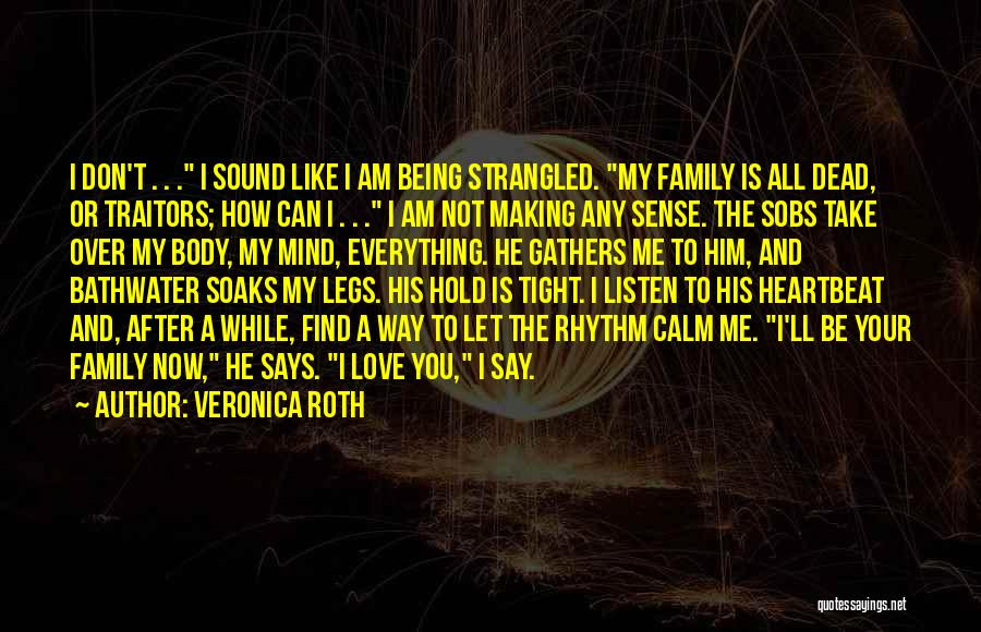 Him Being My Everything Quotes By Veronica Roth