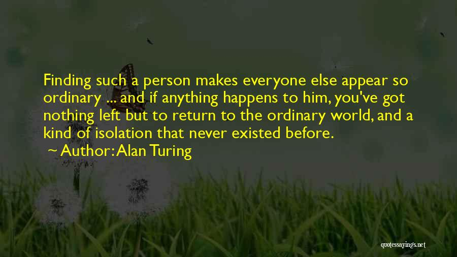 Him Finding Someone Else Quotes By Alan Turing