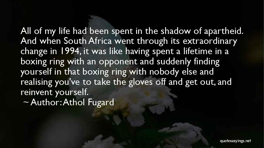 Him Finding Someone Else Quotes By Athol Fugard