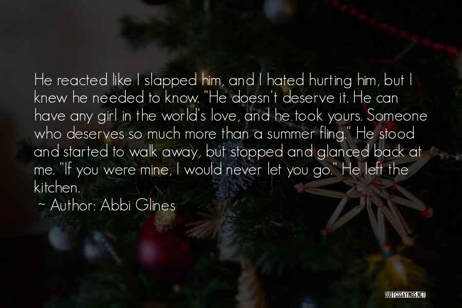 Him Hurting Me Quotes By Abbi Glines