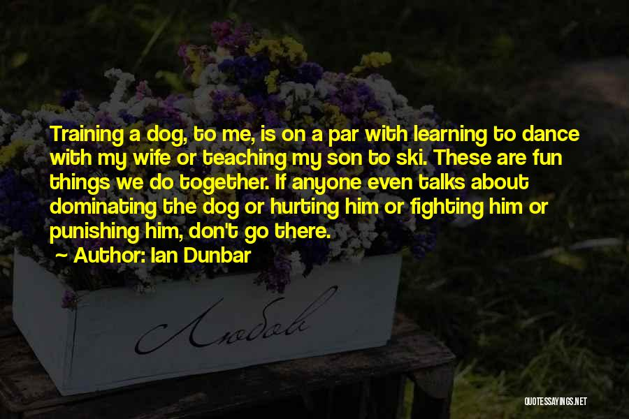 Him Hurting Me Quotes By Ian Dunbar
