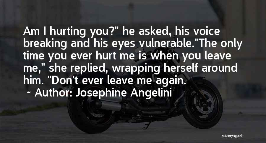 Him Hurting Me Quotes By Josephine Angelini