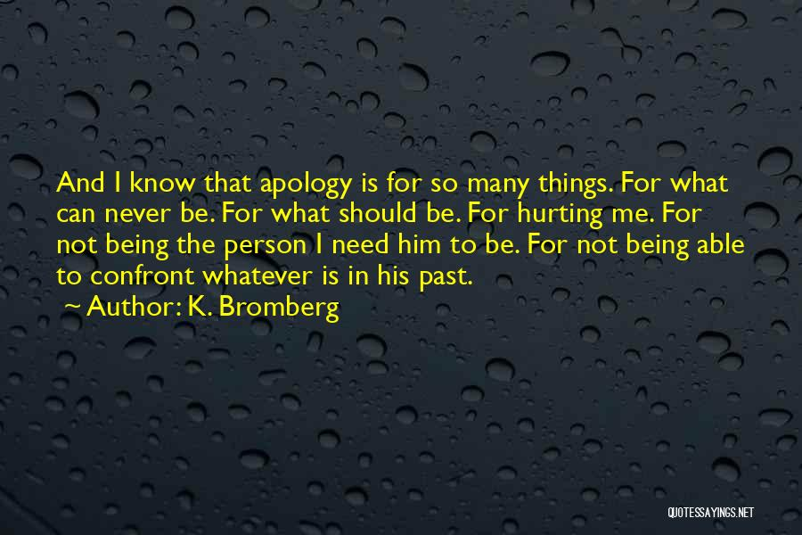 Him Hurting Me Quotes By K. Bromberg