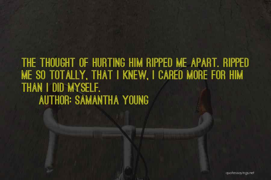 Him Hurting Me Quotes By Samantha Young