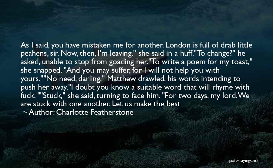 Him Leaving You For Her Quotes By Charlotte Featherstone
