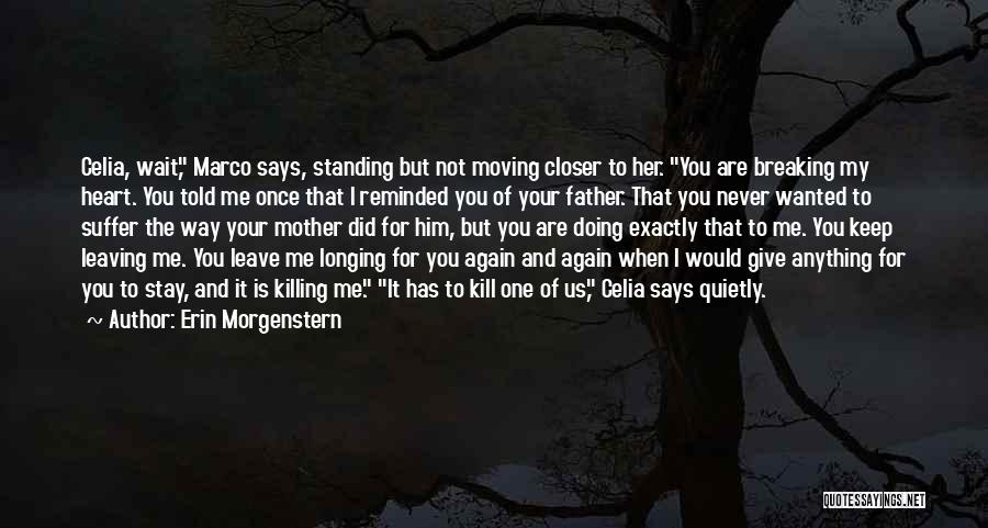 Him Leaving You For Her Quotes By Erin Morgenstern