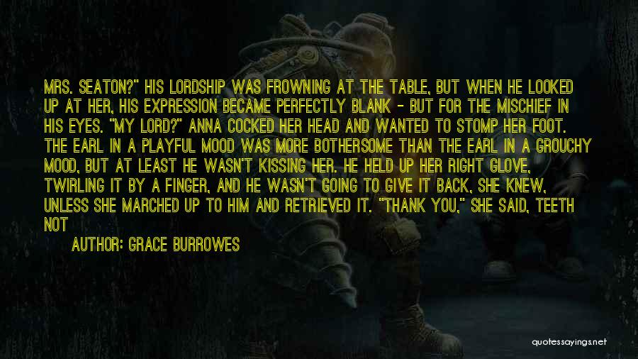 Him Leaving You For Her Quotes By Grace Burrowes