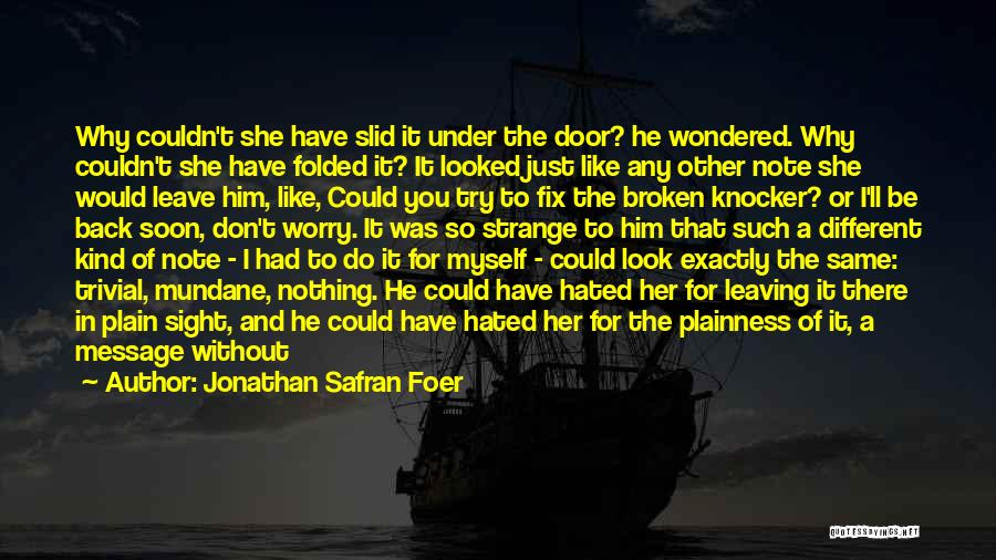 Him Leaving You For Her Quotes By Jonathan Safran Foer