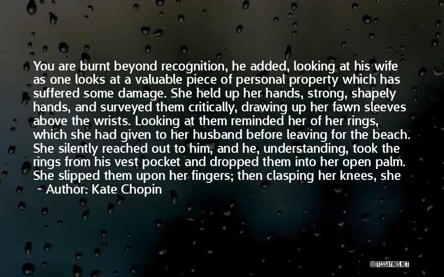 Him Leaving You For Her Quotes By Kate Chopin