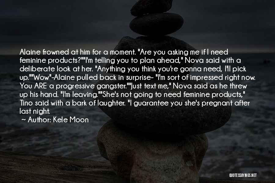 Him Leaving You For Her Quotes By Kele Moon