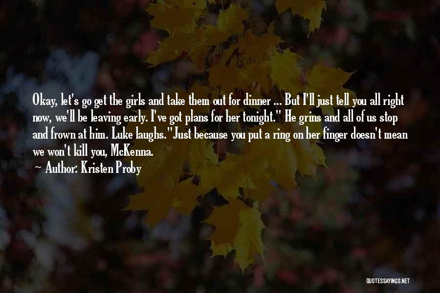 Him Leaving You For Her Quotes By Kristen Proby