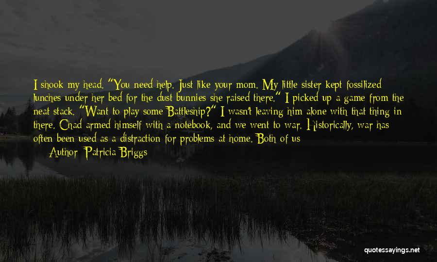 Him Leaving You For Her Quotes By Patricia Briggs