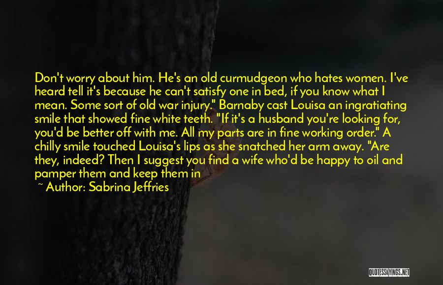Him Leaving You For Her Quotes By Sabrina Jeffries