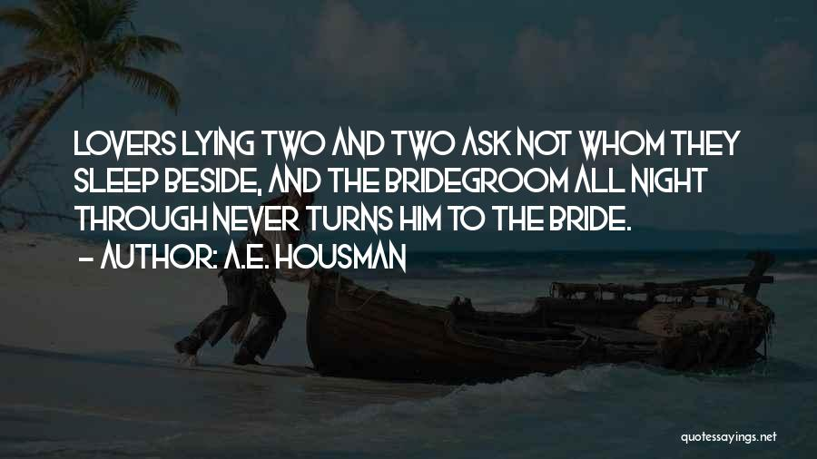 Him Lying Quotes By A.E. Housman