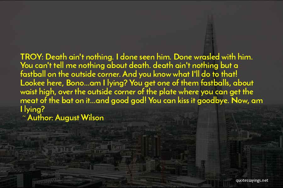 Him Lying Quotes By August Wilson