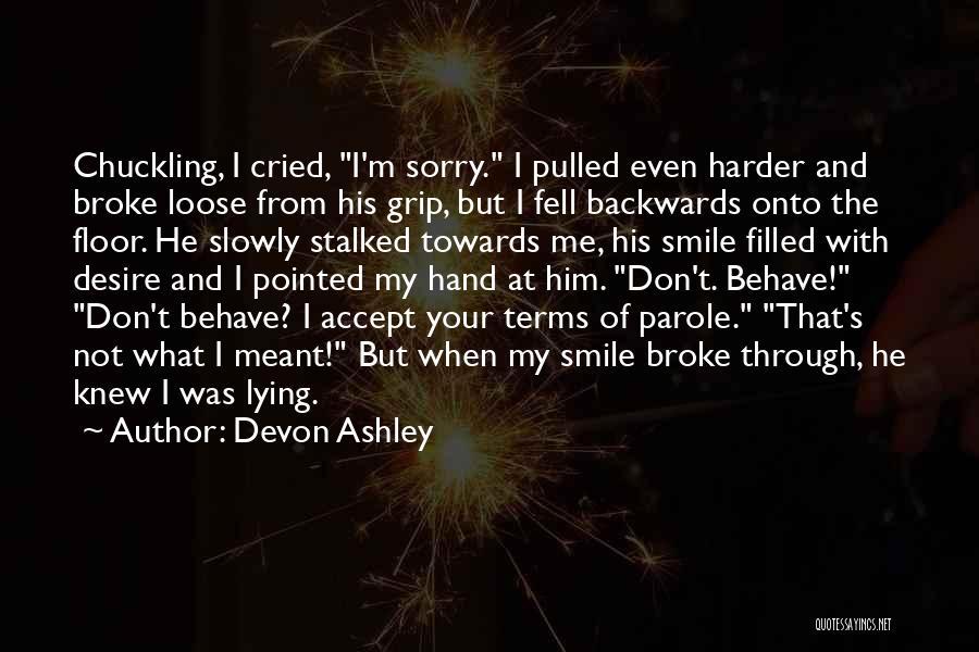 Him Lying Quotes By Devon Ashley