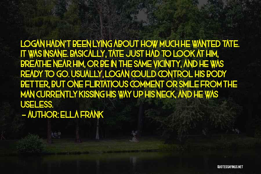 Him Lying Quotes By Ella Frank