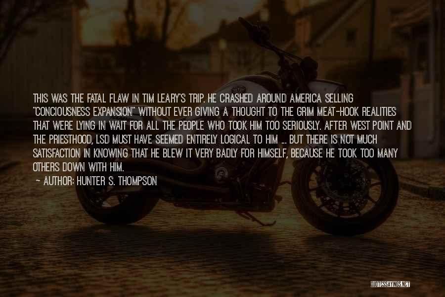 Him Lying Quotes By Hunter S. Thompson