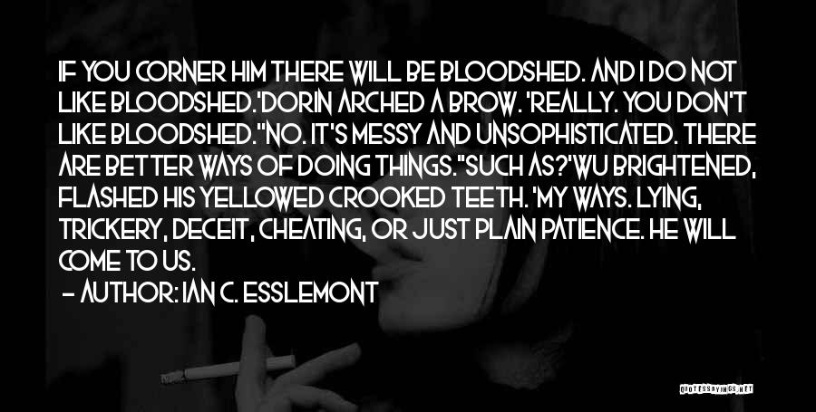 Him Lying Quotes By Ian C. Esslemont