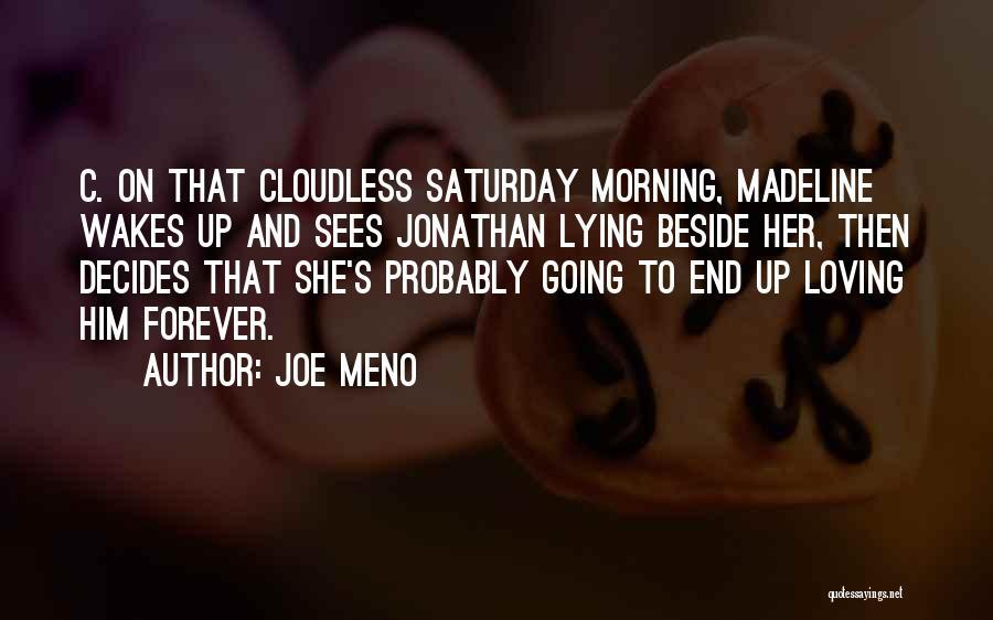 Him Lying Quotes By Joe Meno