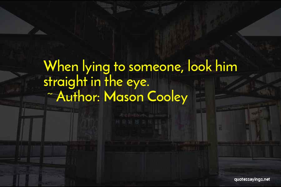 Him Lying Quotes By Mason Cooley