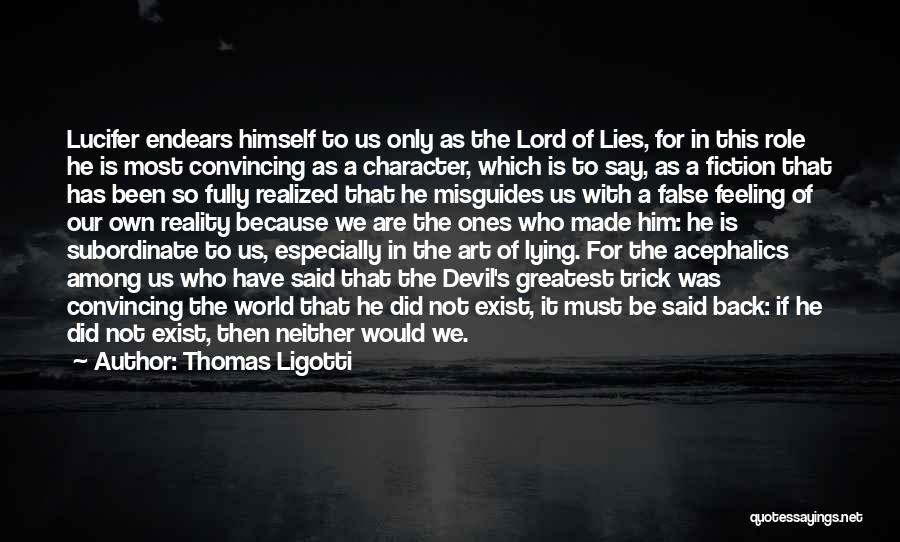 Him Lying Quotes By Thomas Ligotti