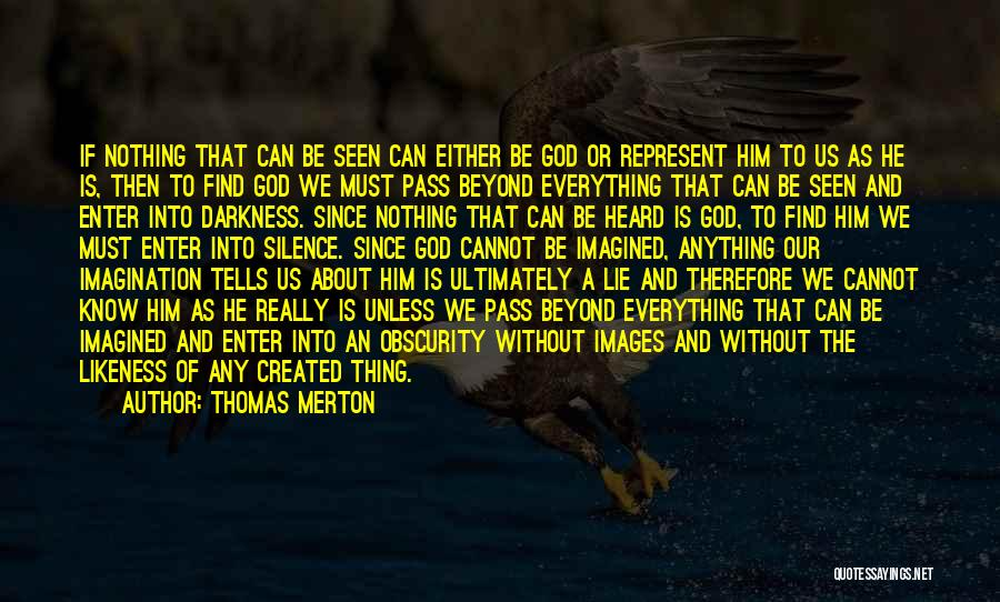 Him Lying Quotes By Thomas Merton