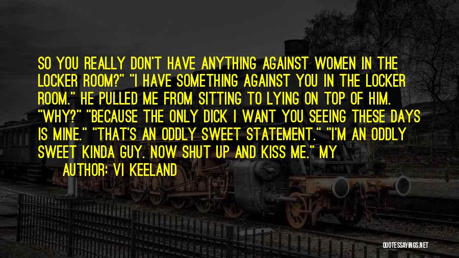 Him Lying Quotes By Vi Keeland