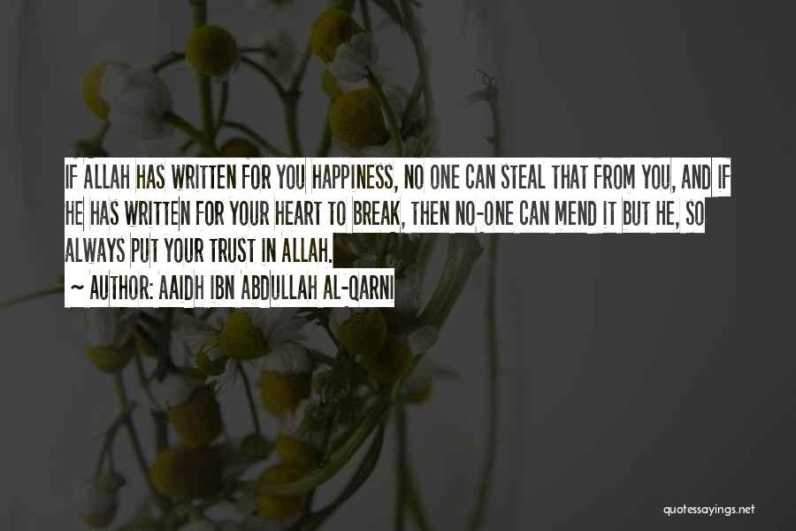 Him Stealing My Heart Quotes By Aaidh Ibn Abdullah Al-Qarni