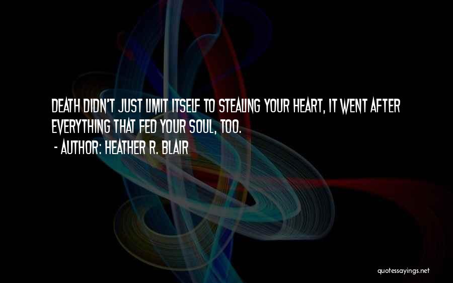 Him Stealing My Heart Quotes By Heather R. Blair