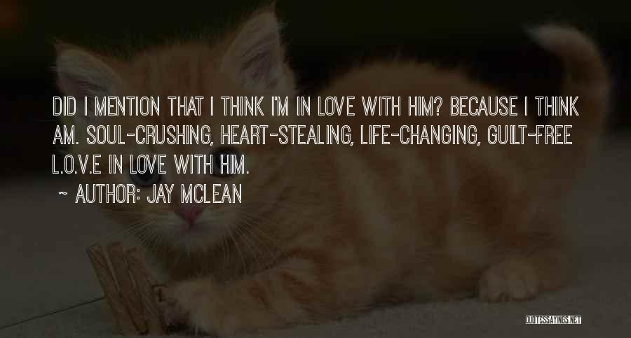 Him Stealing My Heart Quotes By Jay McLean