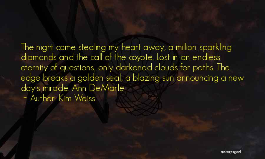 Him Stealing My Heart Quotes By Kim Weiss