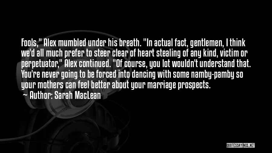 Him Stealing My Heart Quotes By Sarah MacLean
