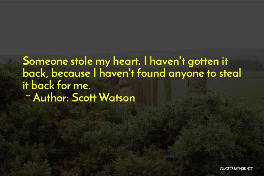 Him Stealing My Heart Quotes By Scott Watson