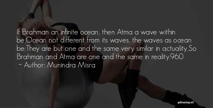Hindu Brahman Quotes By Munindra Misra
