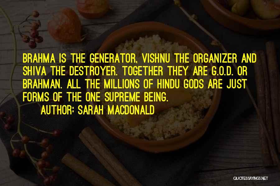 Hindu Brahman Quotes By Sarah Macdonald
