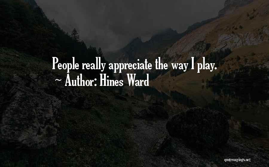 Hines Ward Quotes 1538501