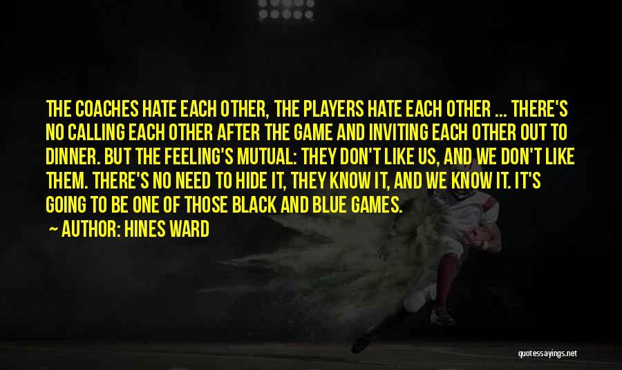 Hines Ward Quotes 1631746