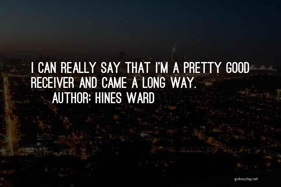 Hines Ward Quotes 1693485