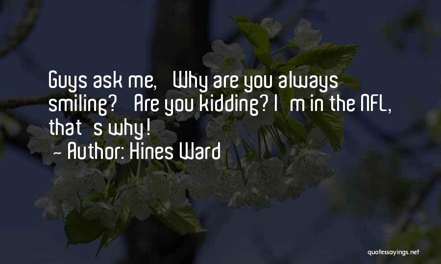 Hines Ward Quotes 1863931