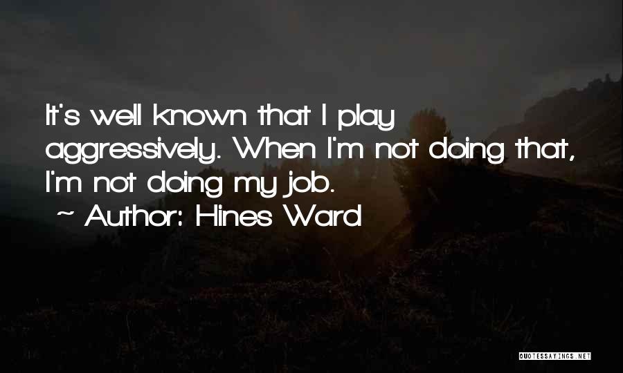 Hines Ward Quotes 2085763