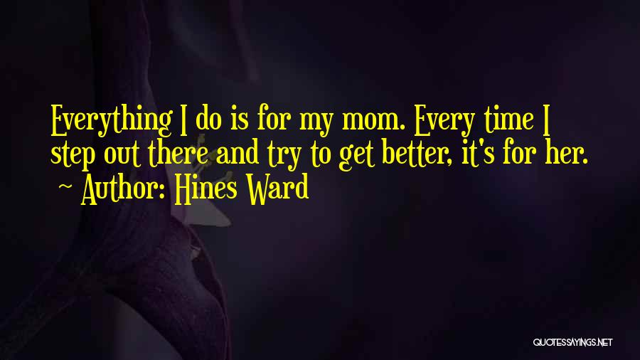 Hines Ward Quotes 662110