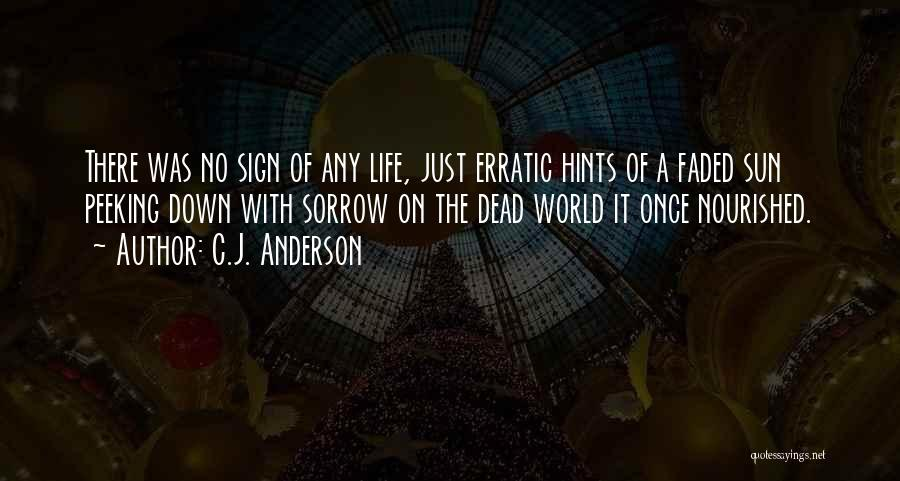 Hints Of Life Quotes By C.J. Anderson