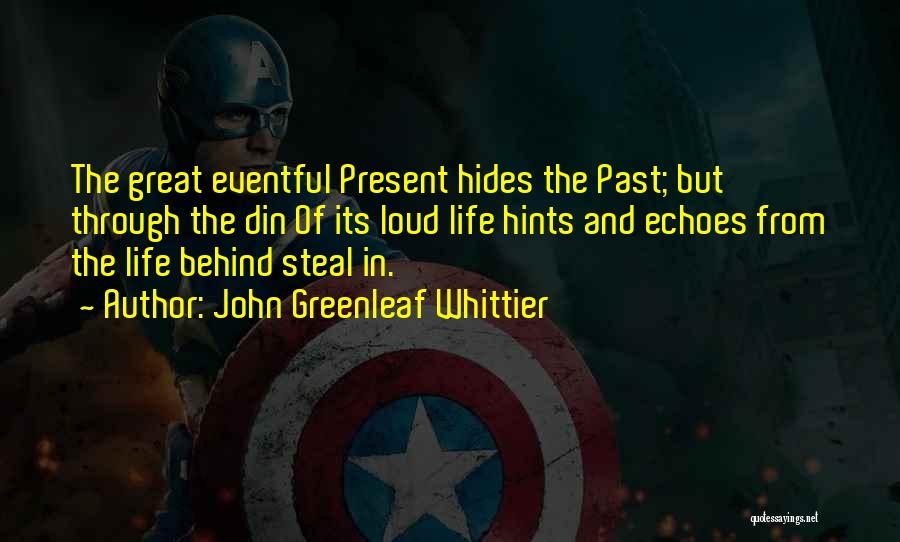 Hints Of Life Quotes By John Greenleaf Whittier
