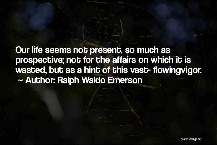Hints Of Life Quotes By Ralph Waldo Emerson