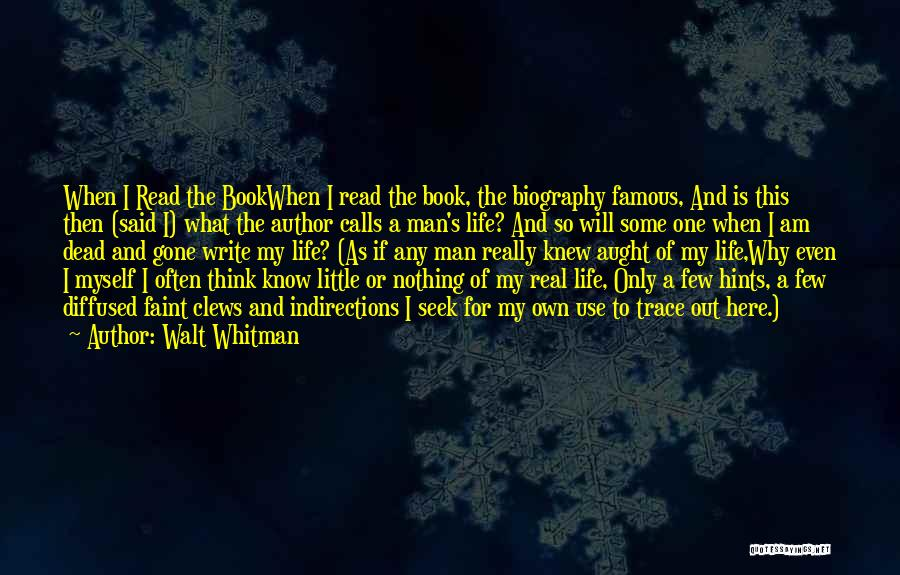 Hints Of Life Quotes By Walt Whitman