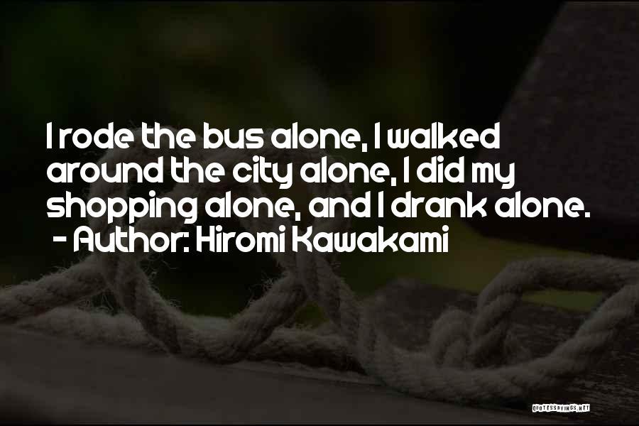 Hiromi Kawakami Quotes 1426820
